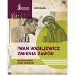 Iwan Wasiliewicz zmienia zawód