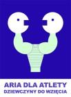 Aria dla atlety | Dziewczyny do wzięcia