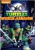 Wojownicze Żółwie Ninja. Wyjście z kanałów