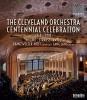 The Cleveland Orchestra: Centennial Concert