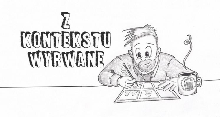 Z kontekstu wyrwane – prezentujemy filmowo-komiksowe stripy [#2]