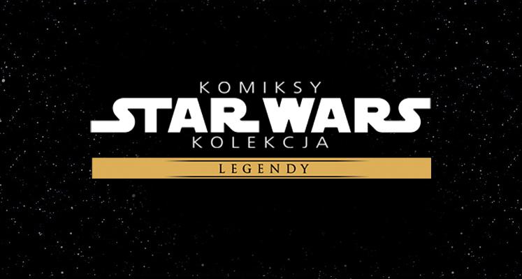 Komiksy Star Wars Kolekcja: Legendy już w środę - znamy szczegóły (aktualizacja)