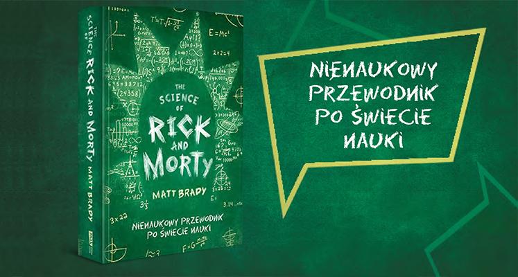 """""""Rick i Morty. Nienaukowy przewodnik po świecie nauki"""" – informacje o książce"""