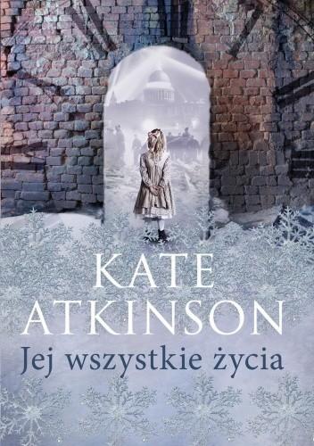 """Okładka książki """"Jej wszystkie życia"""" Kate Atkinson"""